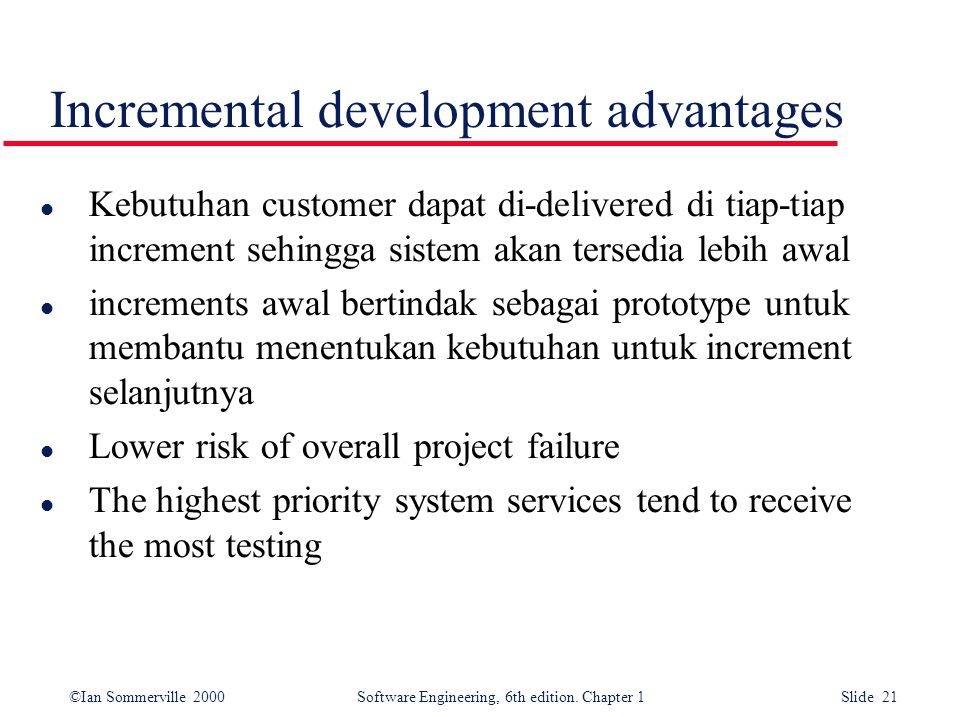 Incremental development advantages