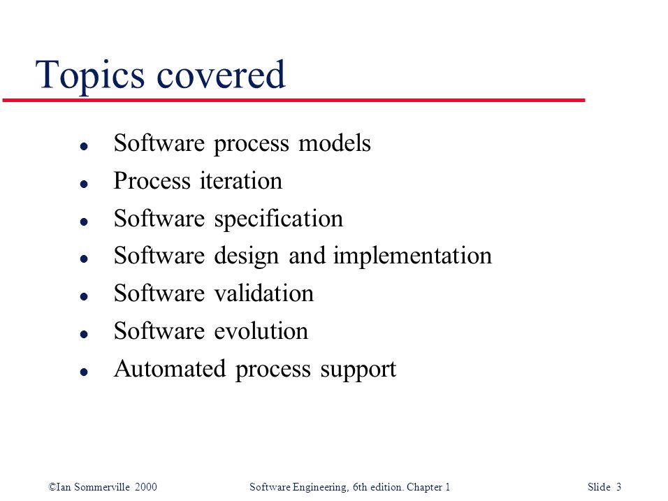 Topics covered Software process models Process iteration
