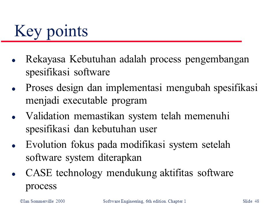 Key points Rekayasa Kebutuhan adalah process pengembangan spesifikasi software.