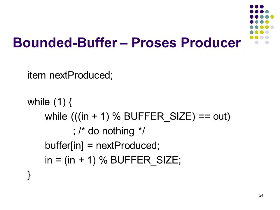 Bounded-Buffer – Proses Producer