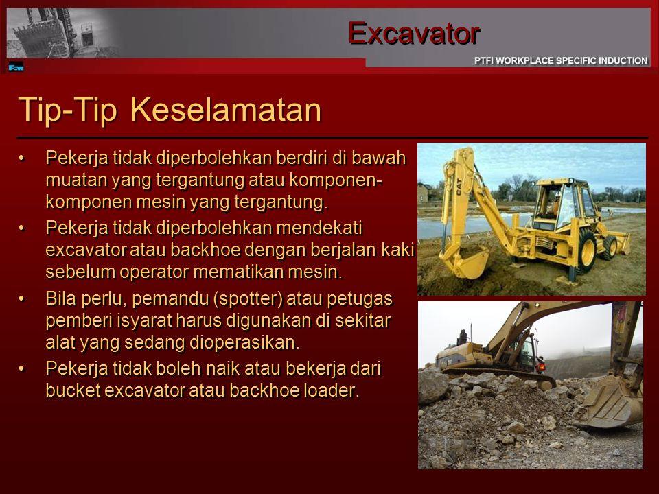 Tip-Tip Keselamatan Pekerja tidak diperbolehkan berdiri di bawah muatan yang tergantung atau komponen-komponen mesin yang tergantung.