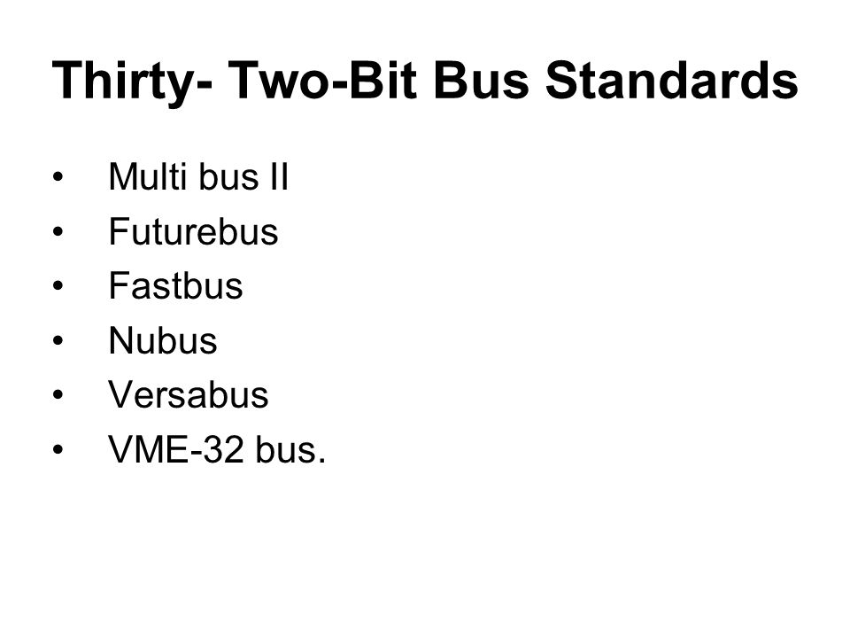 Thirty- Two-Bit Bus Standards
