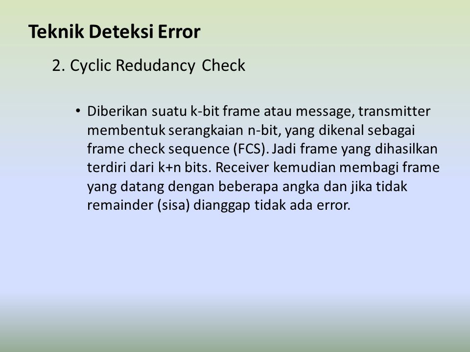 Teknik Deteksi Error 2. Cyclic Redudancy Check