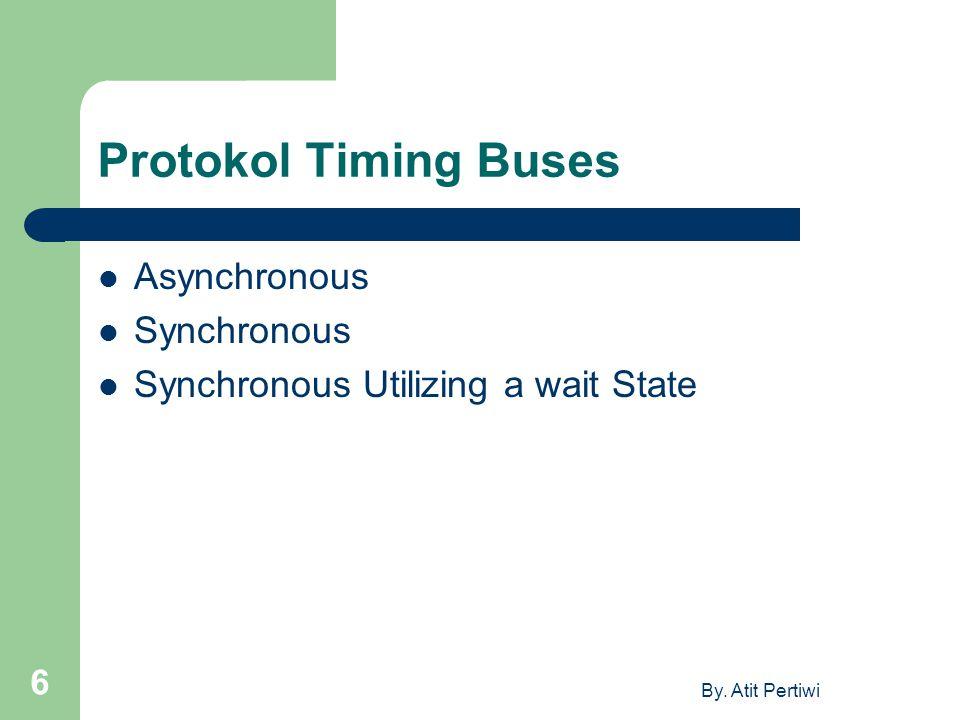 Protokol Timing Buses Asynchronous Synchronous