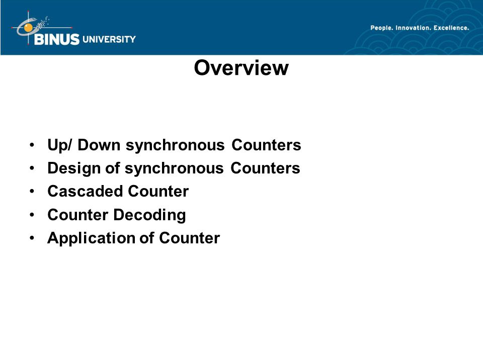 Overview Up/ Down synchronous Counters Design of synchronous Counters