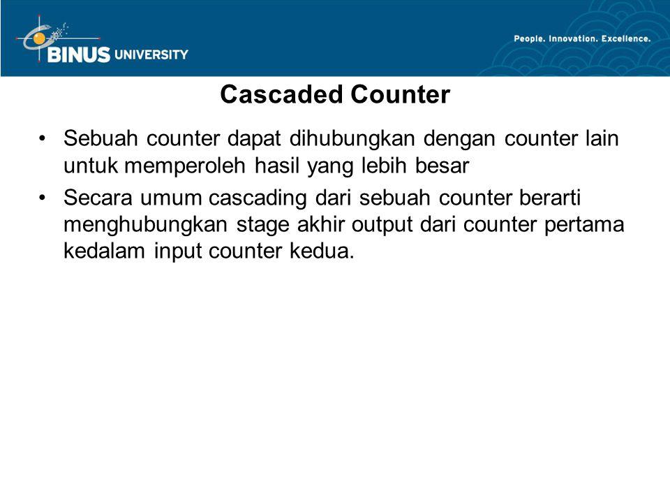 Cascaded Counter Sebuah counter dapat dihubungkan dengan counter lain untuk memperoleh hasil yang lebih besar.