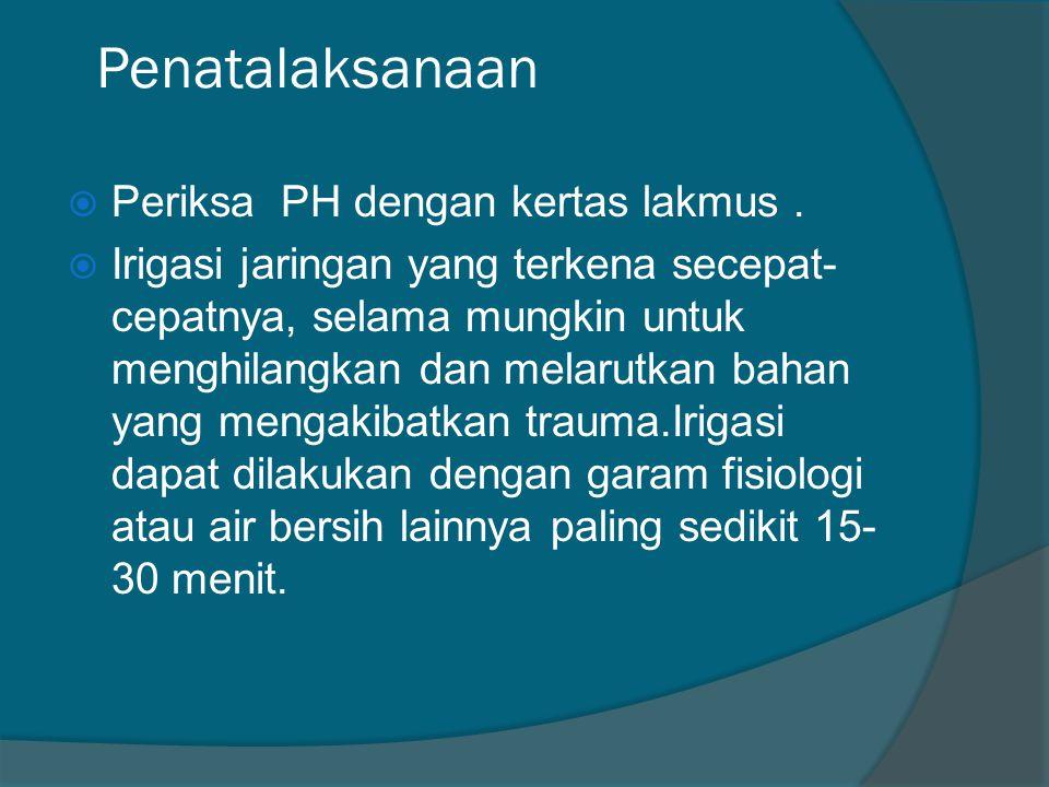 Penatalaksanaan Periksa PH dengan kertas lakmus .