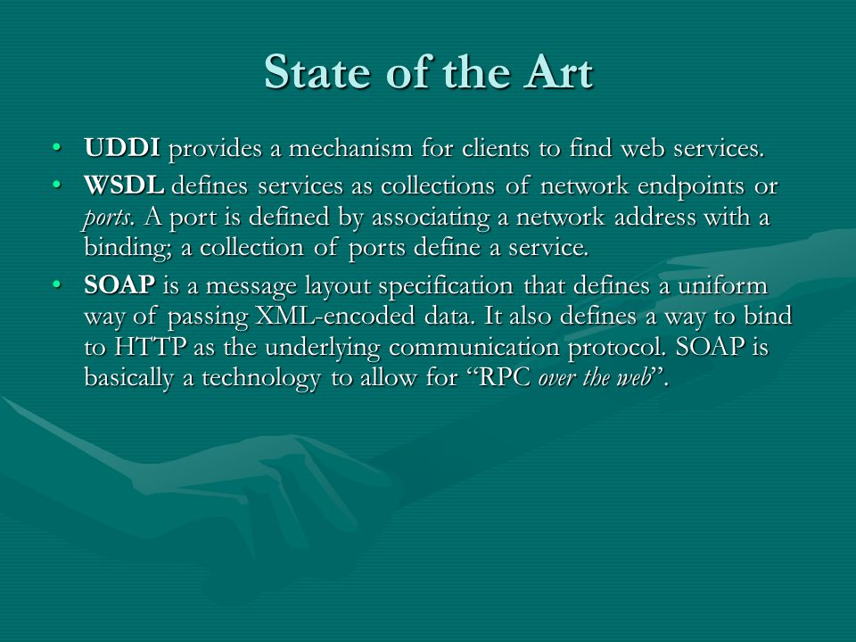 State of the Art UDDI provides a mechanism for clients to find web services.
