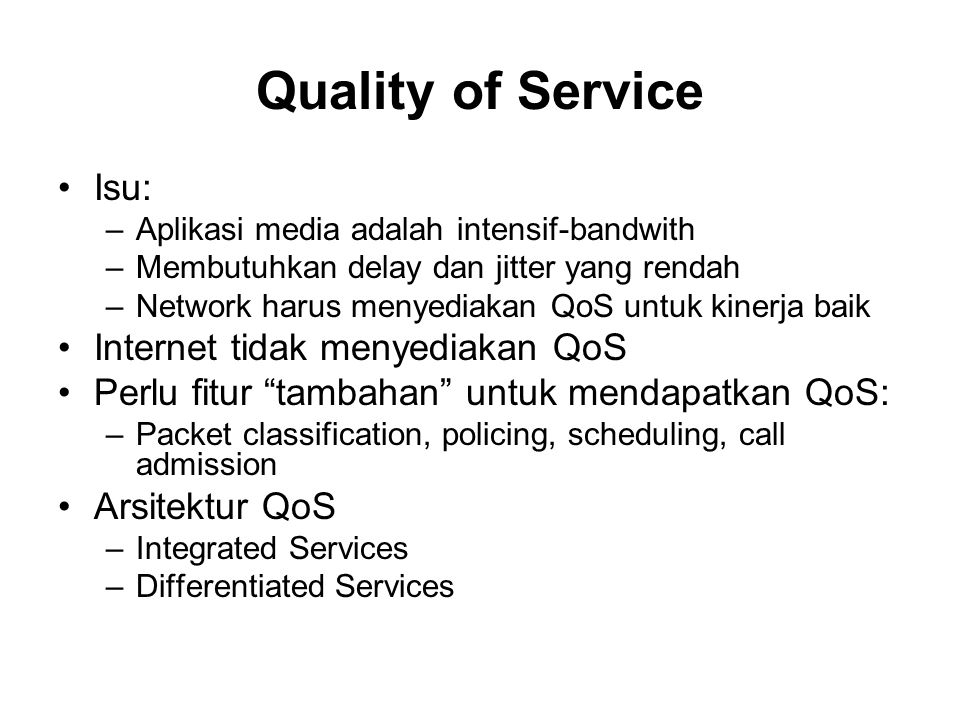 Quality of Service Isu: Internet tidak menyediakan QoS