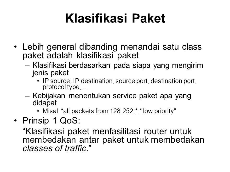 Klasifikasi Paket Lebih general dibanding menandai satu class paket adalah klasifikasi paket.