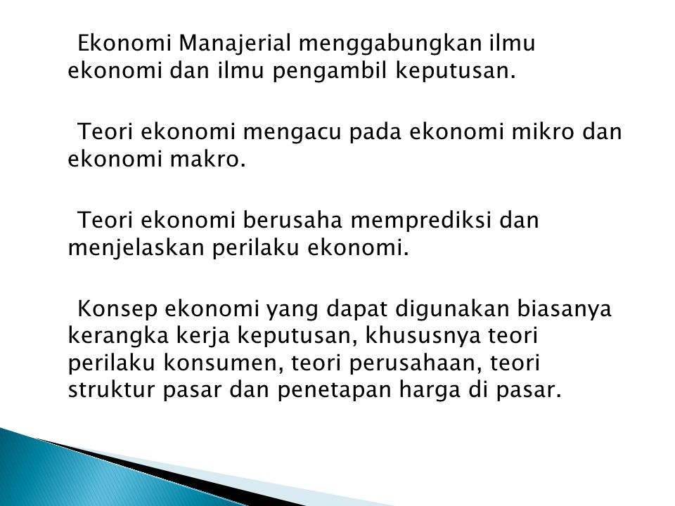 Ekonomi Manajerial menggabungkan ilmu ekonomi dan ilmu pengambil keputusan.