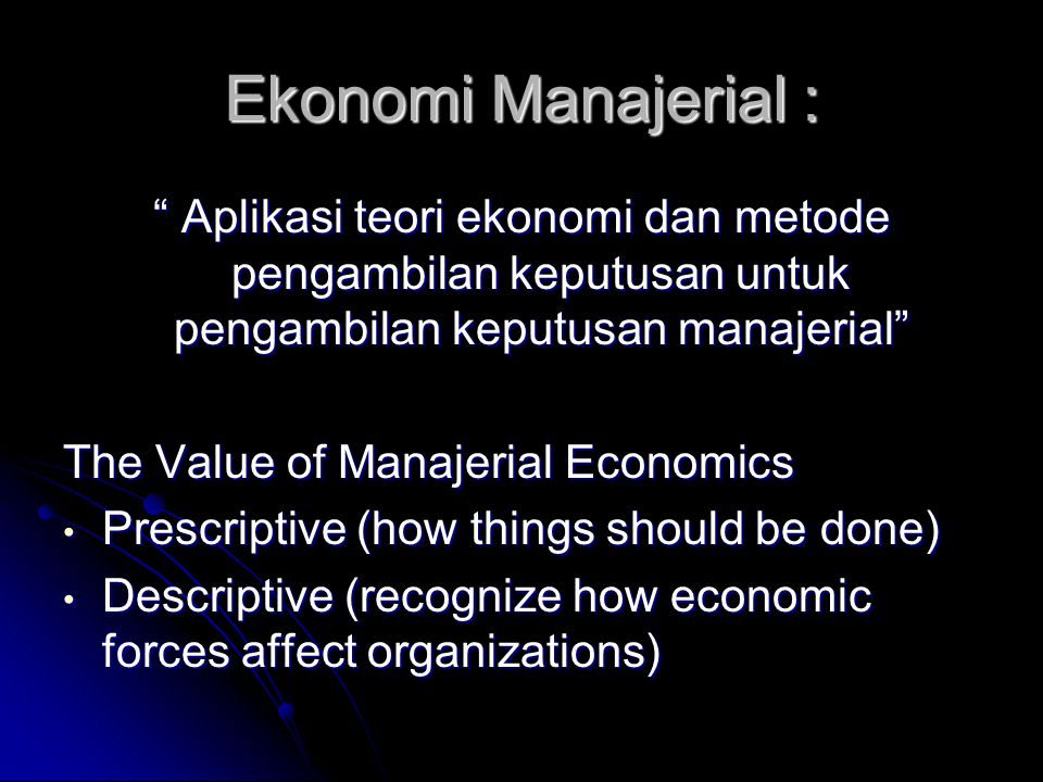 Ekonomi Manajerial : Aplikasi teori ekonomi dan metode pengambilan keputusan untuk pengambilan keputusan manajerial