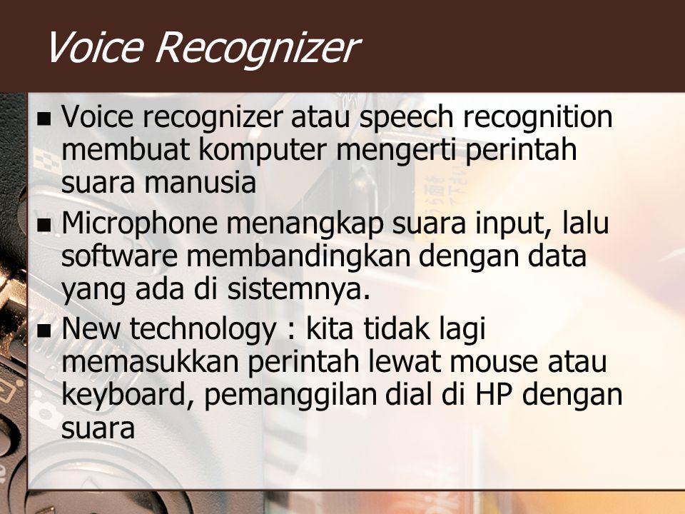 Voice Recognizer Voice recognizer atau speech recognition membuat komputer mengerti perintah suara manusia.