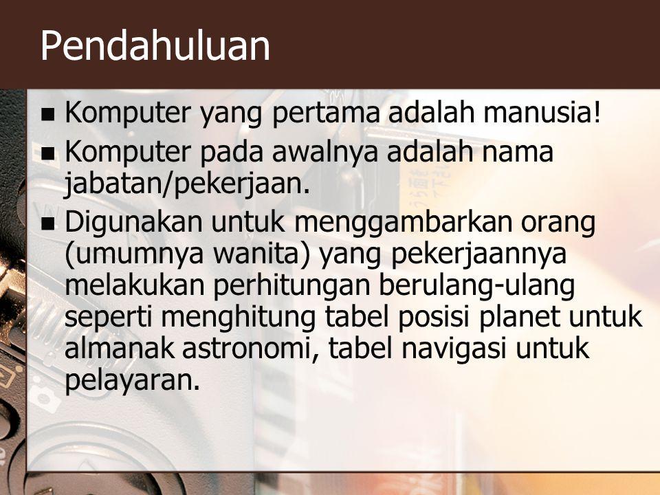 Pendahuluan Komputer yang pertama adalah manusia!