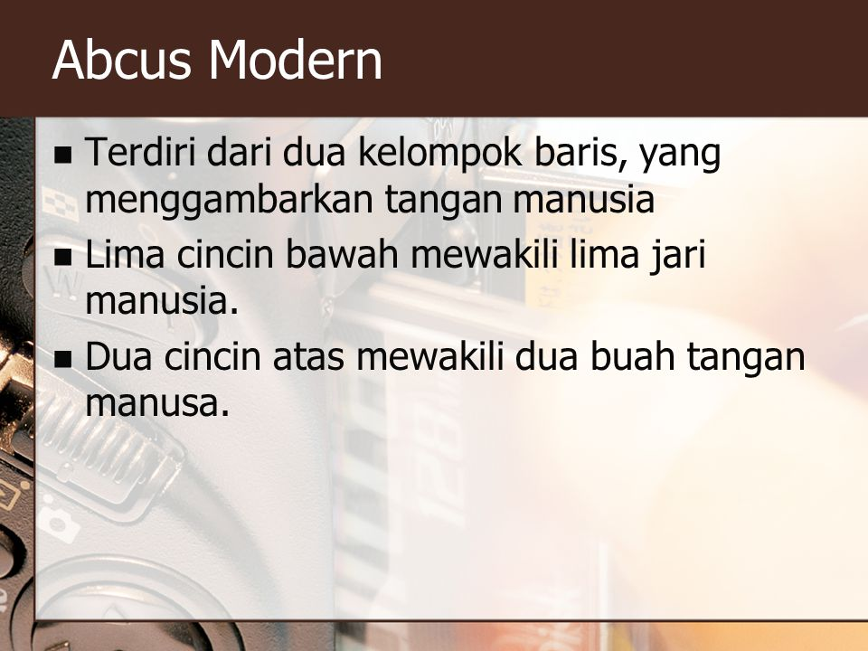 Abcus Modern Terdiri dari dua kelompok baris, yang menggambarkan tangan manusia. Lima cincin bawah mewakili lima jari manusia.