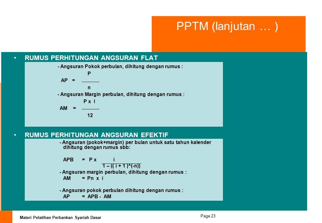 PPTM (lanjutan … ) RUMUS PERHITUNGAN ANGSURAN FLAT