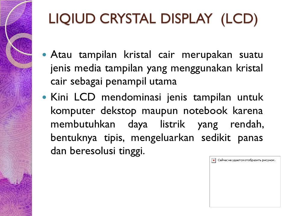 LIQIUD CRYSTAL DISPLAY (LCD)