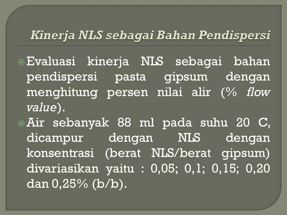 Kinerja NLS sebagai Bahan Pendispersi
