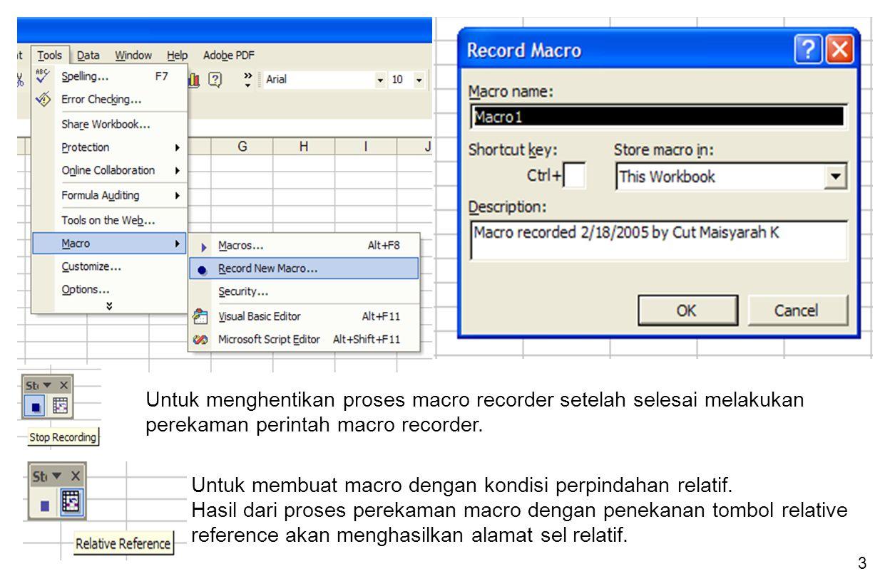 Untuk menghentikan proses macro recorder setelah selesai melakukan perekaman perintah macro recorder.