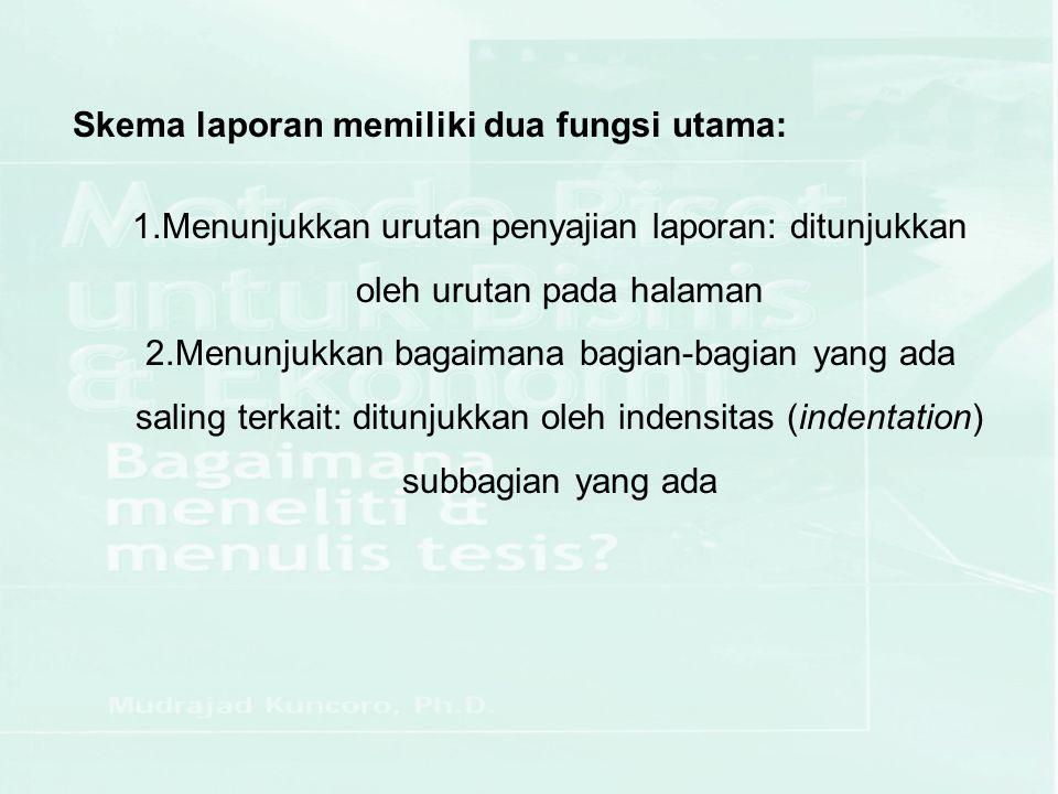 Skema laporan memiliki dua fungsi utama: