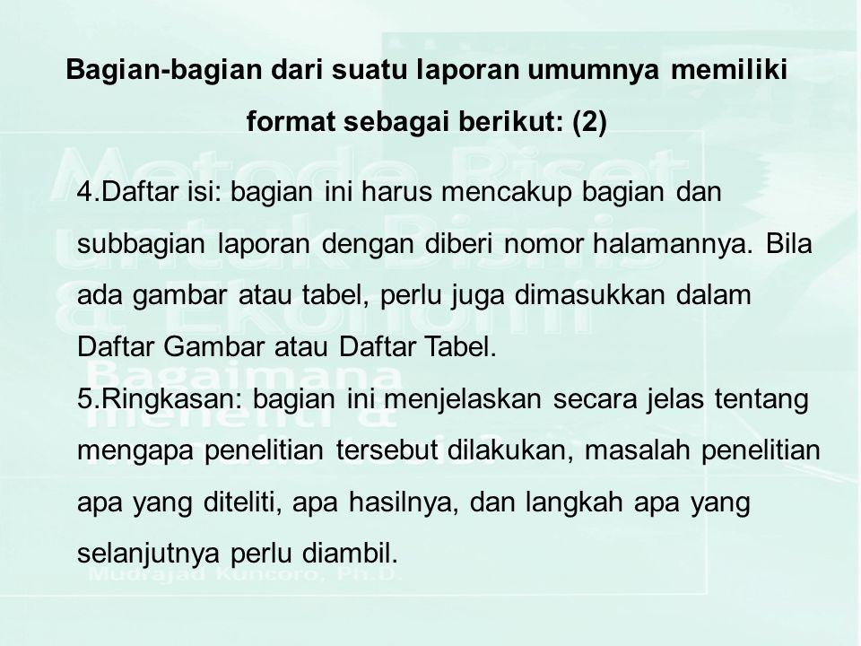 Bagian-bagian dari suatu laporan umumnya memiliki format sebagai berikut: (2)