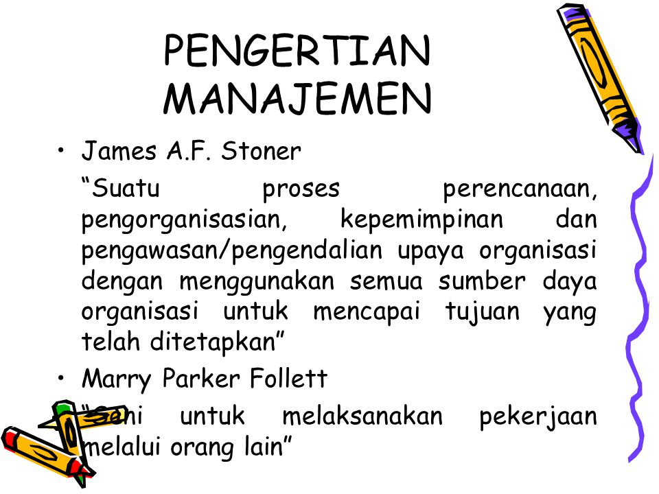 PENGERTIAN MANAJEMEN James A.F. Stoner