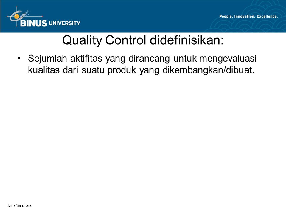 Quality Control didefinisikan: