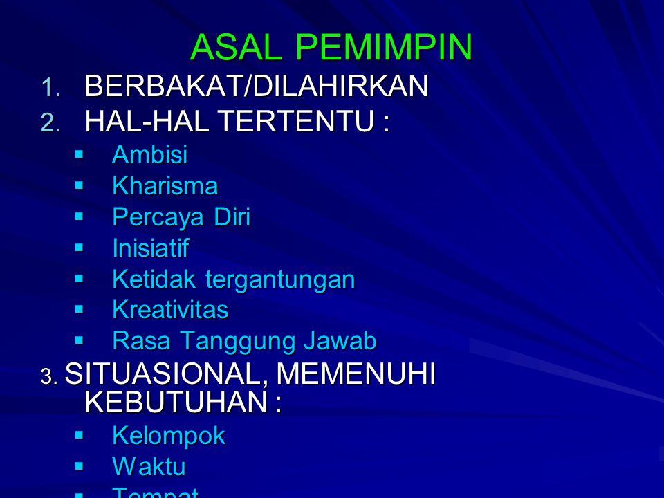 ASAL PEMIMPIN BERBAKAT/DILAHIRKAN HAL-HAL TERTENTU : Ambisi Kharisma