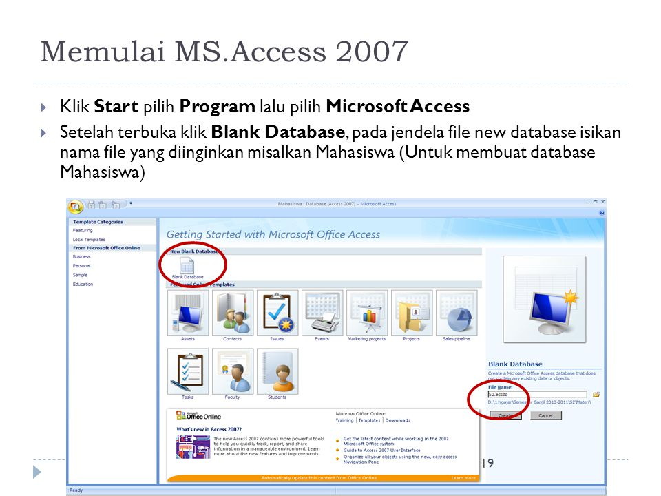Memulai MS.Access 2007 Klik Start pilih Program lalu pilih Microsoft Access.