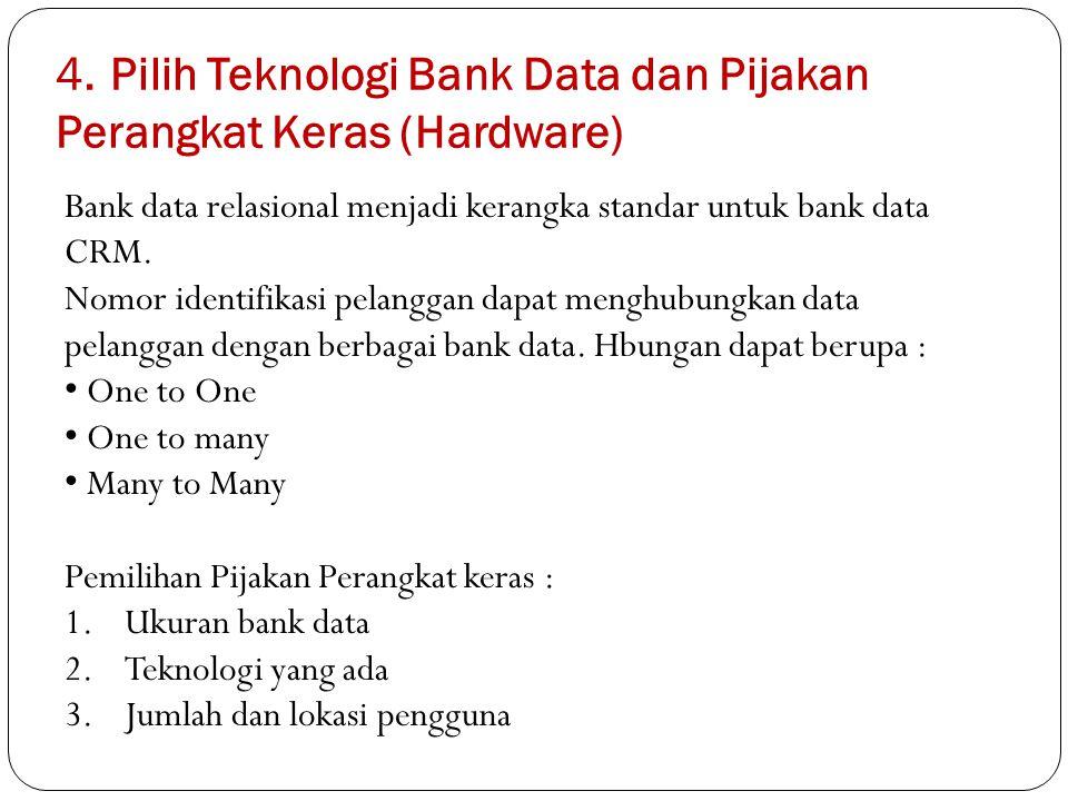 4. Pilih Teknologi Bank Data dan Pijakan Perangkat Keras (Hardware)