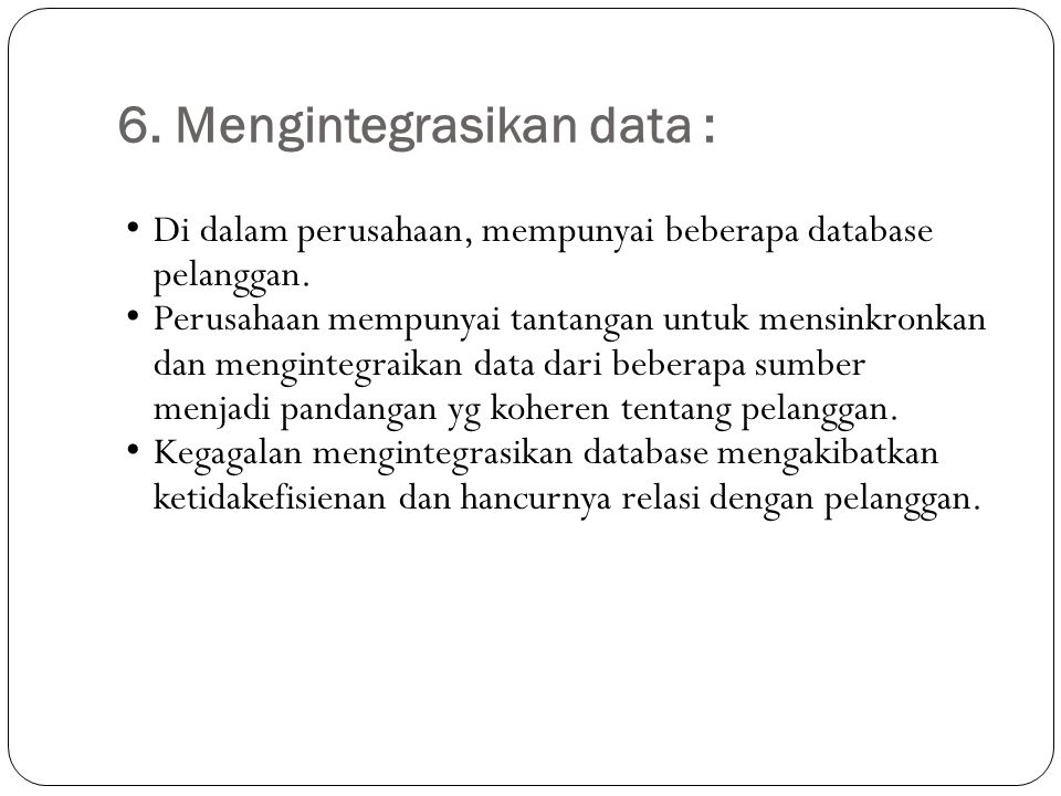 6. Mengintegrasikan data :