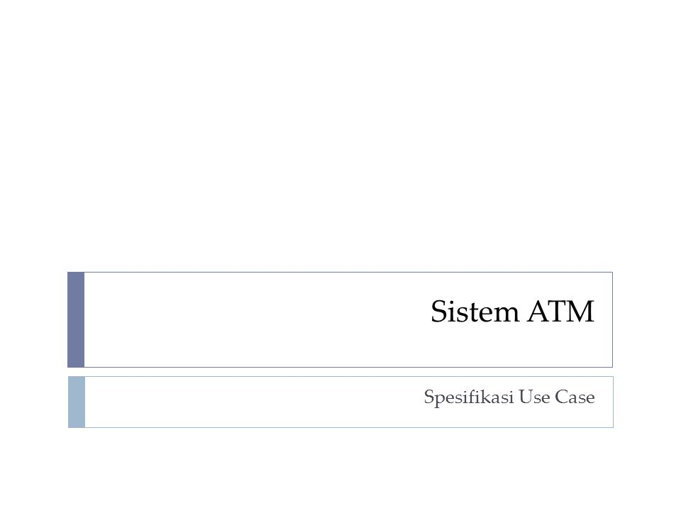 Sistem ATM Spesifikasi Use Case
