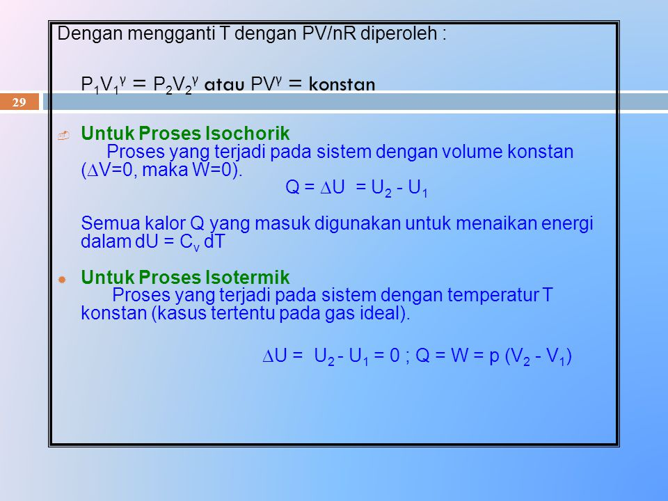 Dengan mengganti T dengan PV/nR diperoleh :