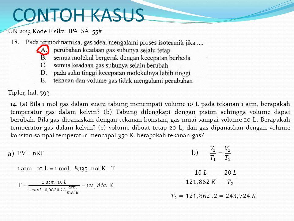 CONTOH KASUS b) a) UN 2013 Kode Fisika_IPA_SA_55# Tipler, hal. 593