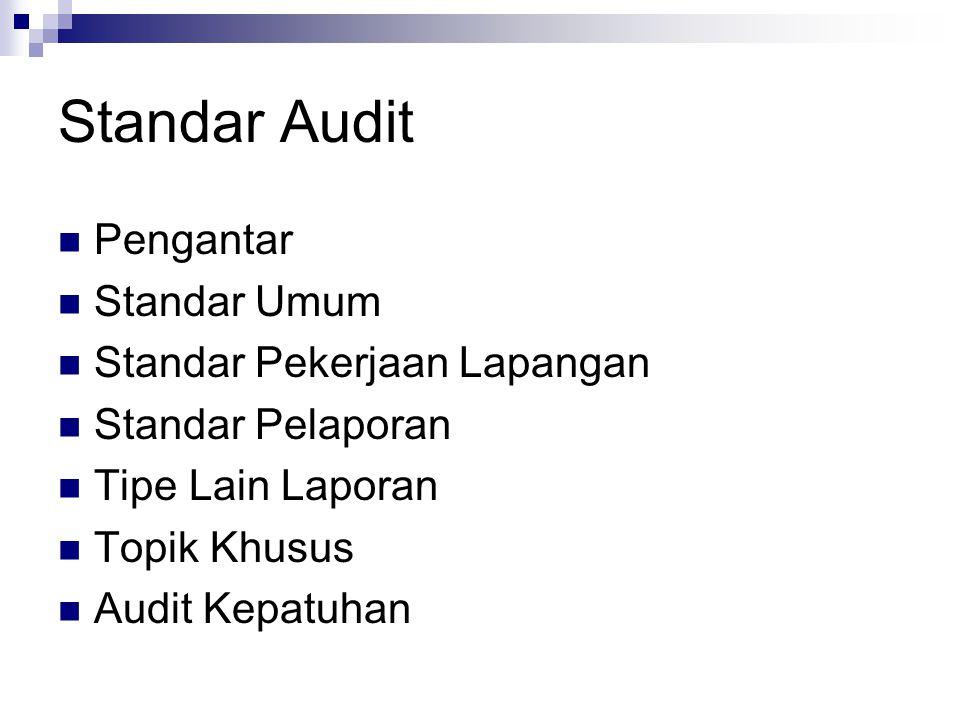 Standar Audit Pengantar Standar Umum Standar Pekerjaan Lapangan