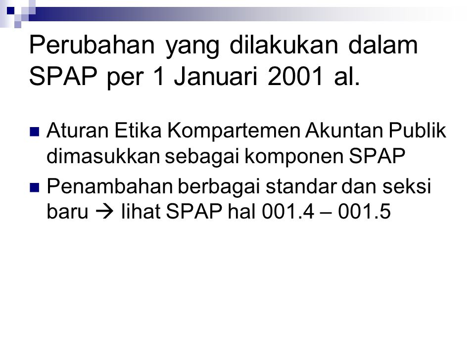 Perubahan yang dilakukan dalam SPAP per 1 Januari 2001 al.