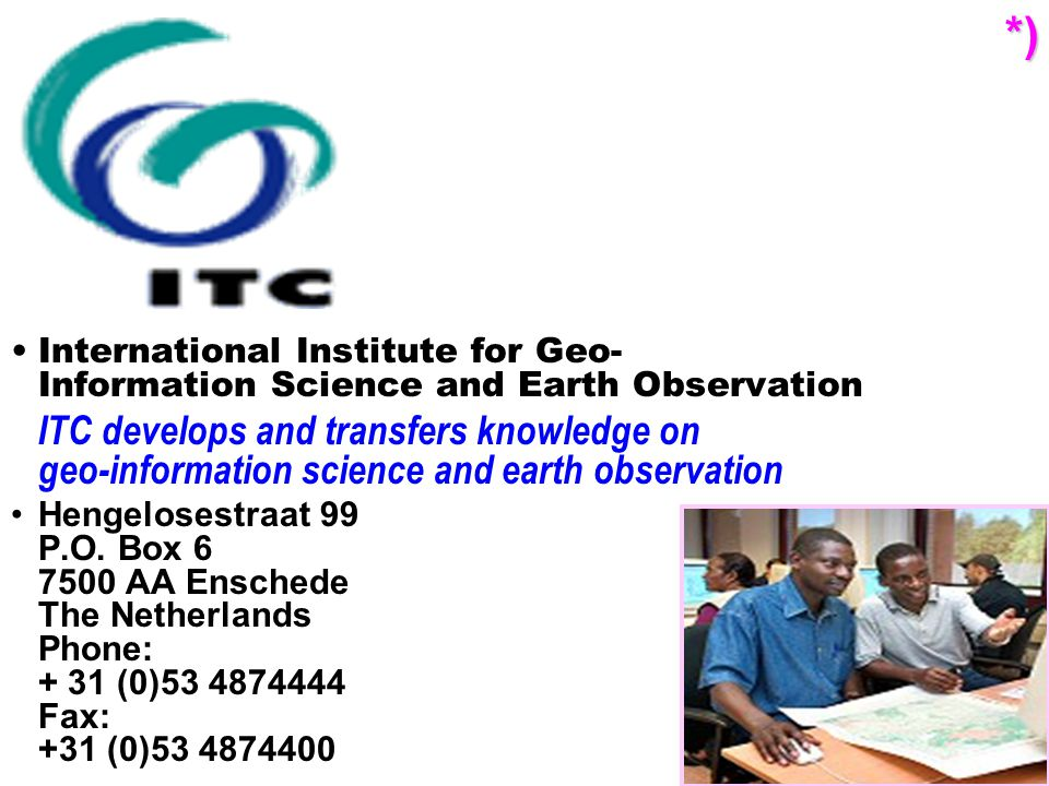 *) International Institute for Geo-Information Science and Earth Observation.