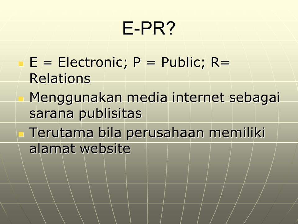 E-PR E = Electronic; P = Public; R= Relations