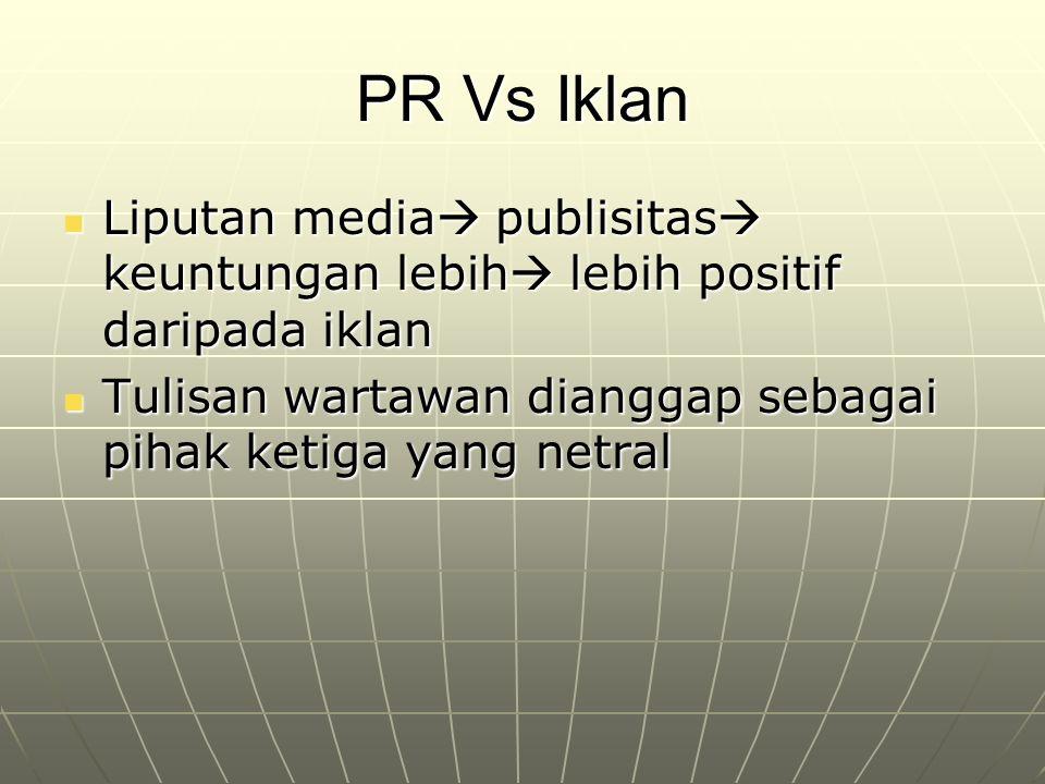 PR Vs Iklan Liputan media publisitas keuntungan lebih lebih positif daripada iklan.
