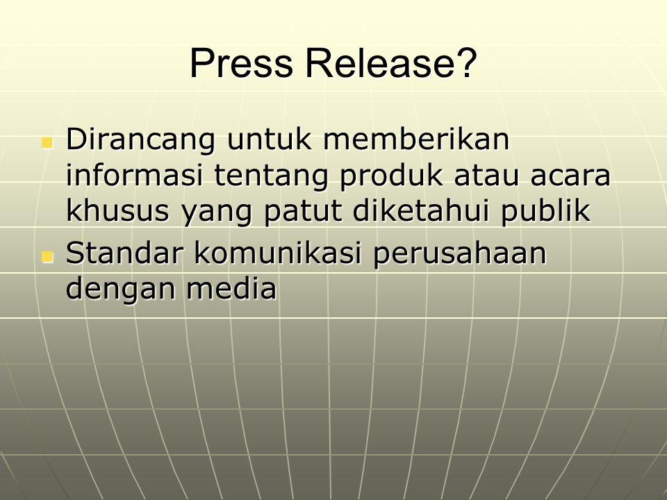 Press Release Dirancang untuk memberikan informasi tentang produk atau acara khusus yang patut diketahui publik.