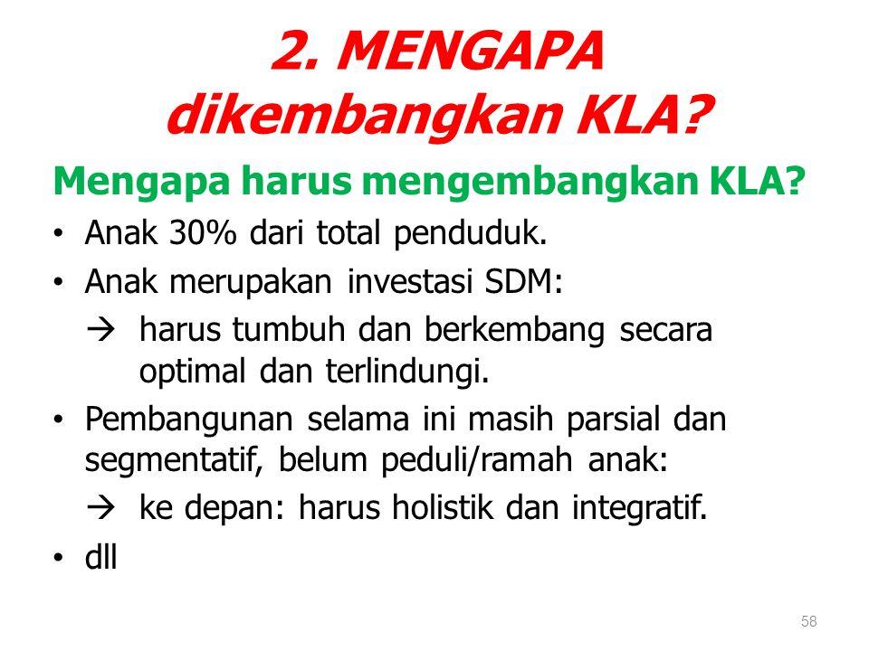 2. MENGAPA dikembangkan KLA