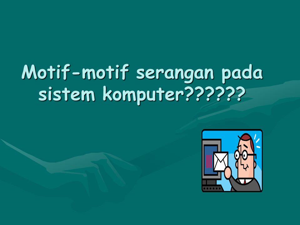 Motif-motif serangan pada sistem komputer