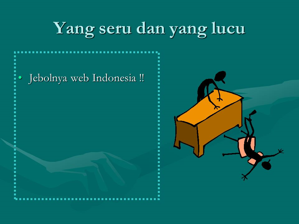 Yang seru dan yang lucu Jebolnya web Indonesia !!