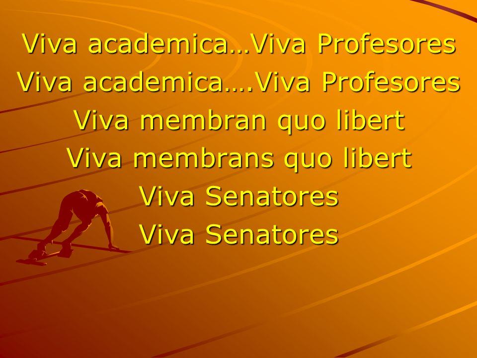 Viva academica…Viva Profesores Viva academica….Viva Profesores