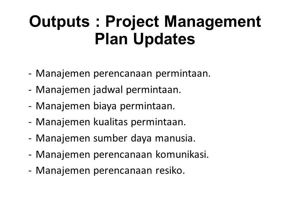 Outputs : Project Management Plan Updates