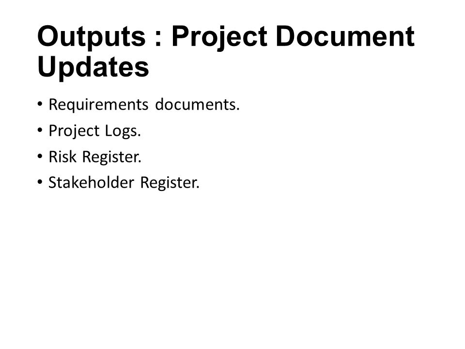 Outputs : Project Document Updates