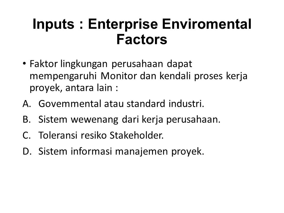 Inputs : Enterprise Enviromental Factors