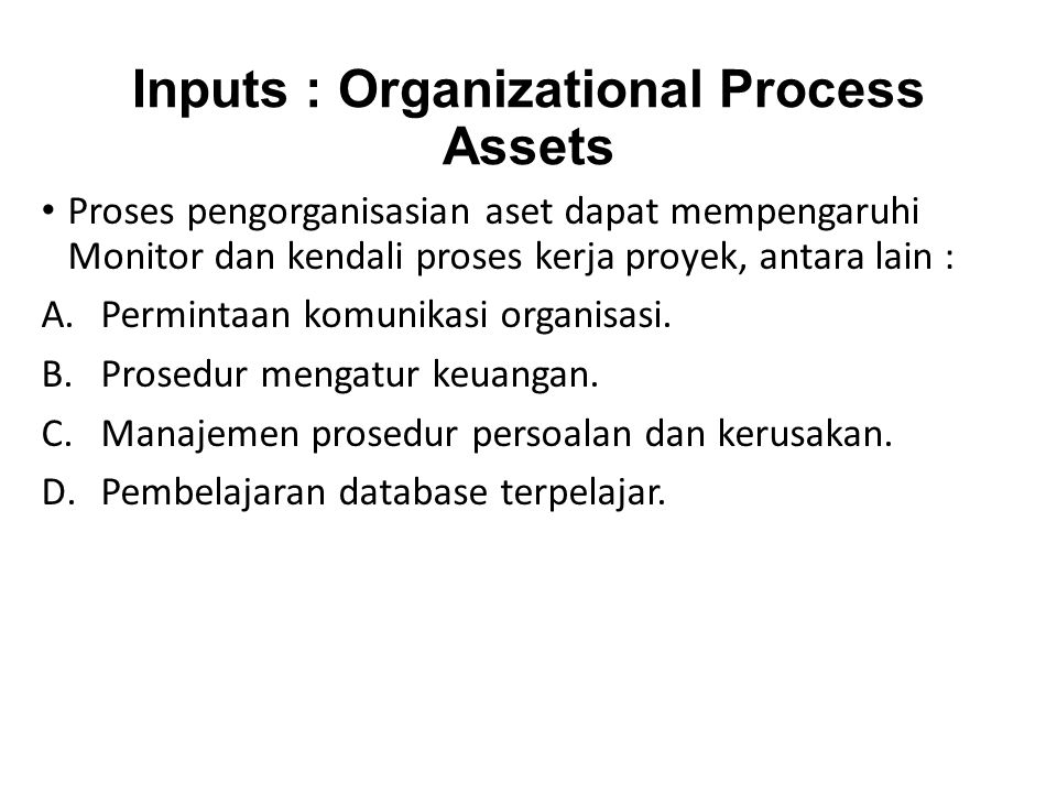 Inputs : Organizational Process Assets
