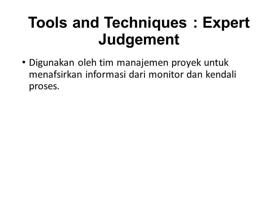 Tools and Techniques : Expert Judgement