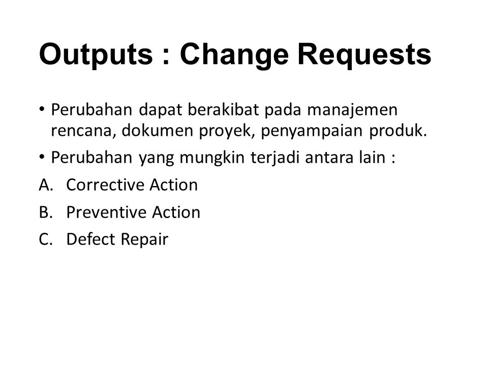 Outputs : Change Requests
